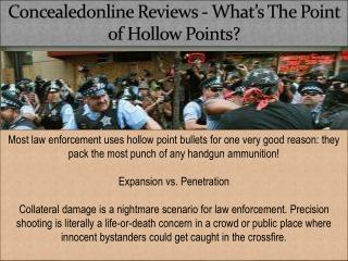 Concealedonline Reviews - What's The Point of Hollow Points?