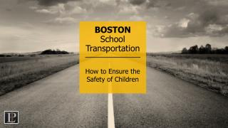 BOSTON School Transportation How to Ensure the Safety of Children