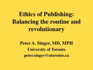 Ethics of Publishing: Balancing the routine and revolutionary