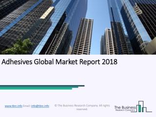 Adhesives Global Market Report 2018
