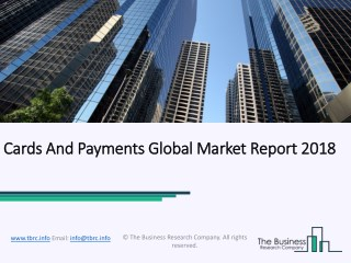 Cards And Payments Global Market Report 2018