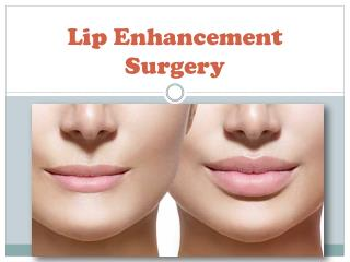 What is the cost of lip enhancement surgery in Delhi?