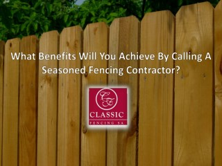 Fencing Contractors Adelaide: The Various Advantages That They Offer