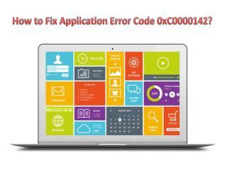 How to Fix Application Error Code 0xC0000142?