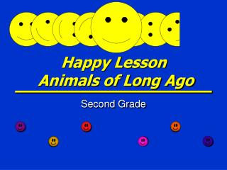 Happy Lesson  Animals of Long Ago