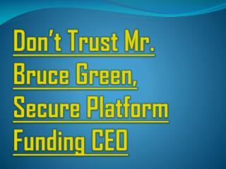 Secure Platform Funding SCAM ALERT