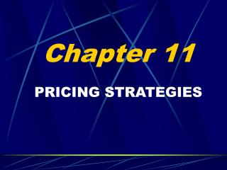 Chapter 11  PRICING STRATEGIES