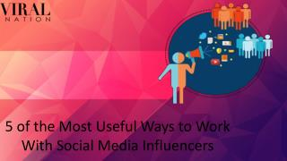 5 of the Most Useful Ways to Work With Social Media Influencers
