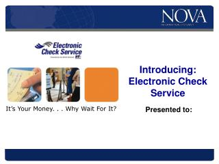 Introducing: Electronic Check Service