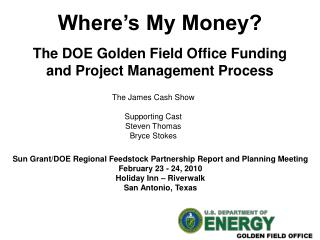 Where's My Money? The DOE Golden Field Office Funding and Project Management Process