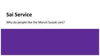 Why do people like the Maruti Suzuki cars