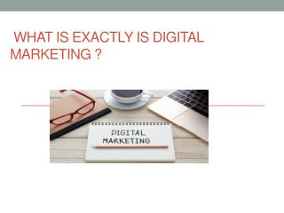 What is exactly is digital marketing