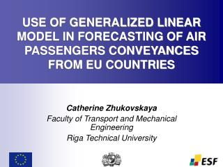 USE OF GENERALIZED LINEAR MODEL IN FORECASTING OF AIR PASSENGERS CONVEYANCES FROM EU COUNTRIES
