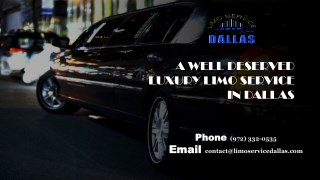 A WELL DESERVED LUXURY LIMO SERVICE IN DALLAS