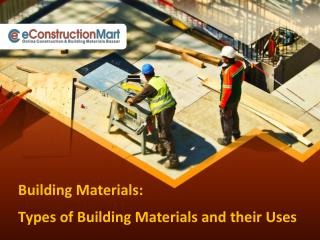 Building Materials: Types of Building Materials and their Uses