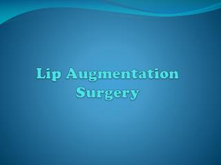 What is the cost of lip augmentation surgery in Delhi?