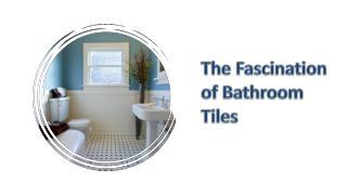 The Fascination of Bathroom Tiles - Tilesbay.com