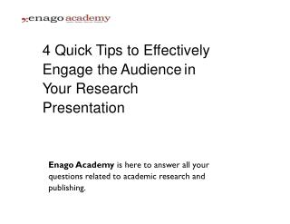 4 Quick Tips to Effectively Engage the Audience in Your Research Presentation