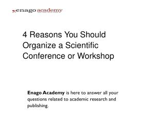 4 Reasons You Should Organize a Scientific Conference or Workshop