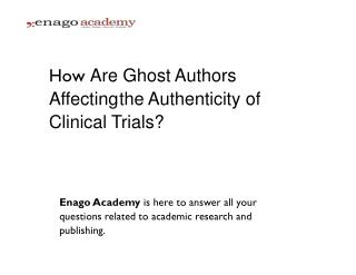 Are Ghost Authors Affecting the Authenticity of Clinical Trials