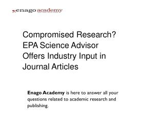 Compromised Research_ EPA Science Advisor Offers Industry Input in Journal Articles