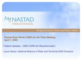 Florida Ryan White CARE Act All Titles Meeting April 7, 2005