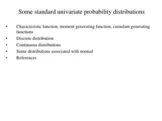 Some standard univariate probability distributions