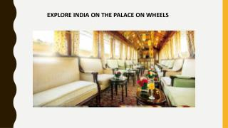 EXPLORE INDIA ON THE PALACE ON WHEELS
