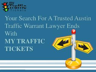 Your Search for a Trusted Austin Traffic Warrant Lawyer Ends with My Traffic Tickets - My Traffic Tickets
