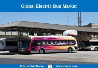 Global Electric Bus Market Forecast