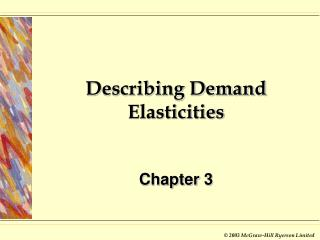 Describing Demand  Elasticities