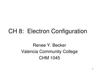 CH 8: Electron Configuration