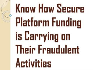 Secure Platform Funding / They Gave Fake SBLC