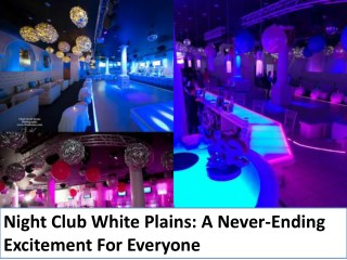 Night Club White Plains A Never Ending Excitement For Everyone