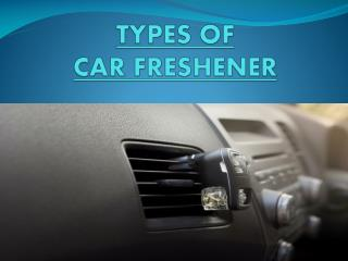 TYPES OF CAR FRESHENERS