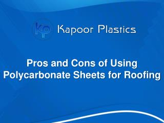 Pros and Cons of Using Polycarbonate Sheets for Roofing