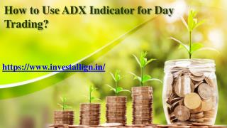 How to Use ADX Indicator for Day Trading?