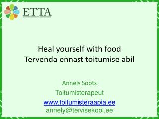Heal yourself with food Tervenda ennast toitumise abil