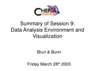 Summary of Session 9: Data Analysis Environment and Visualization
