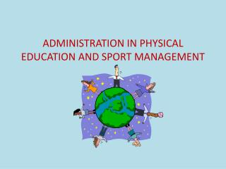 ADMINISTRATION IN PHYSICAL EDUCATION AND SPORT MANAGEMENT