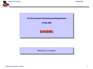 LAT Environmental Test Planning and Design Review 3-4 May 2005 EMI/EMC