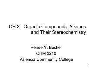 CH 3:  Organic Compounds: Alkanes and Their Stereochemistry