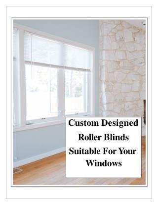 Custom Designed Roller Blinds Suitable For Your Windows