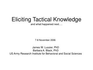 Eliciting Tactical Knowledge and what happened next….