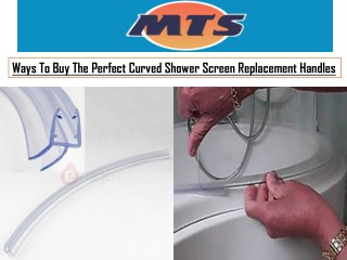 Ways To Buy The Perfect Curved Shower Screen Replacement Handles