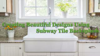 Creating Beautiful Designs Using Subway Tile Backsplash - Tilesbay.com