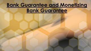 Monetizing Bank Guarantee With Bank Guarantee?