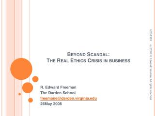 Beyond Scandal:  The Real Ethics Crisis in business