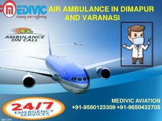 Take Employ of Supreme Air Ambulance Service in Dimapur and Varanasi