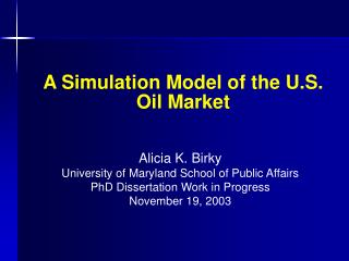 A Simulation Model of the U.S. Oil Market